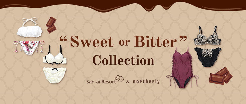 Sweet or Bitter Collection|San-ai Resort&northerly