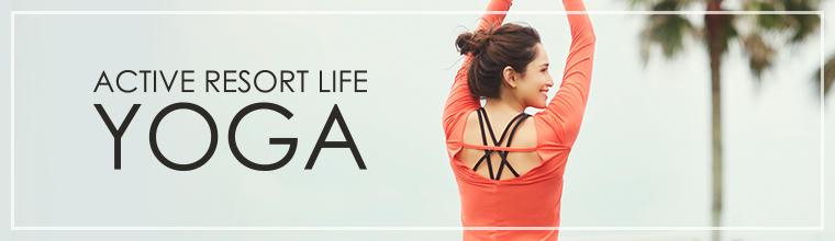 YOGA|ACTIVE RESORT LIFE