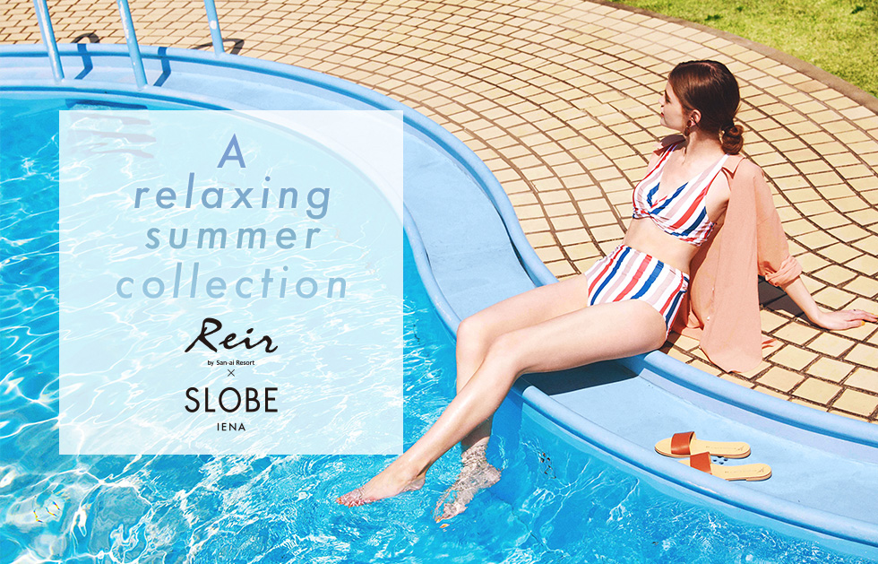 【Reir×SLOBE IENA】A relaxing summer collection
