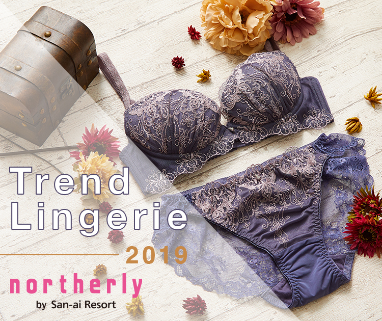 northerly by San-ai Resort|Trend Lingerie 2019